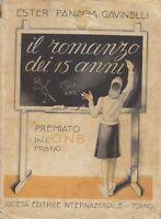IL ROMANZO DEI 15 ANNI di Ester Panacia Gavinelli 1940 SEI illustrato Melandri *