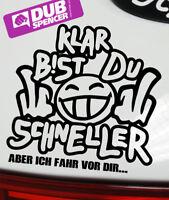 KLAR BIST DU SCHNELLER Sticker Auto JDM Aufkleber DUB