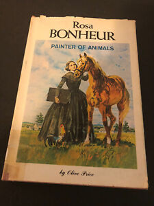 ROSA BONHEUR, PAINTER OF ANIMALS, By Olive M. Price - Hardcover w/ Dust-jacket