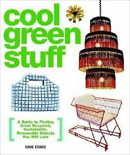 Cool Green Stuff : A Guide to Finding Great Recycled, Sustainable, Renewable...