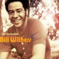 BILL WITHERS - AIN'T NO SUNSHINE: THE BEST OF BILL WITHERS NEW CD