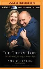 The Gift of Love : One Woman's Journey to Save a Life by Amy Clipston (2015,...