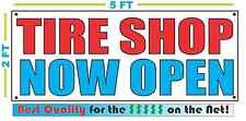 Tire Shop Now Open Banner Sign New 2x5