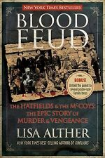 Blood Feud : The Hatfields and the McCoys - The Epic Story of Murder and Vengean