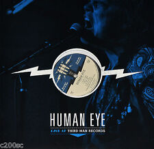HUMAN EYE - LIVE AT THIRD MAN RECORDS, ORG 2012 USA vinyl LP, NEW!