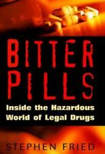 Bitter Pills: Inside the Hazardous World of Legal Drugs-ExLibrary