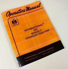 INTERNATIONAL IH 500C 500 SERIES C CRAWLER TRACTOR LOADER OPERATORS MANUAL