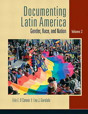 USED (GD) Documenting Latin America: Gender, Race and Nation, Vol. 2 by Erin E.