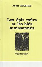 Jean Mabire - Les épis mûrs et les blés moissonnés