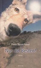 NUR DIE BESTEN ! Roman von Karen-Susan Fessel