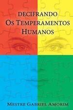 Decifrando Os Temperamentos Humanos by Mestre Gabriel Amorim (2016, Paperback)
