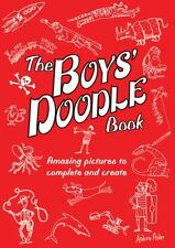 The Boys Doodle Book: Amazing Pictures to Complet