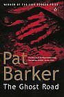 The Ghost Road (The regeneration trilogy) By Pat Barker