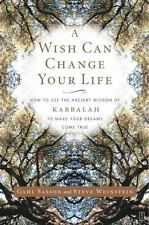 A Wish Can Change Your Life: How to Use the Ancient Wisdom of Kabbalah to Make