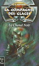 La Compagnie Des Glaces T.2 ; Le Chenal Noir - Georges-jean Arnaud