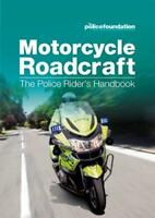 Motorcycle Roadcraft: The Police Rider's Handbook by Police Foundation, NEW Book
