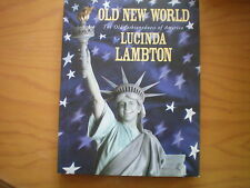 OLD NEW WORLD: OLD-FASHIONEDNESS OF AMERICA by LUCINDA LAMBTON 1ST UK 2000 H/B