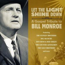 Let The Light Shine Down: A Gospel Tribute To Bill Monroe [CD]