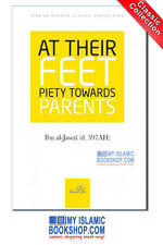At Their Feet Piety Towards Parents Ibn al-Jawzi Islamic Muslim Classic Book