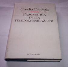 PRAGMATICA DELLA TELECOMUNICAZIONE Claudio Ciaravolo 1992 Leonardo 1°ed libro