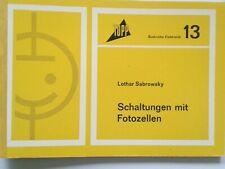 Topp Buchreihe Elektronik Nr.13 ( Schaltungen mit Fotozellen )