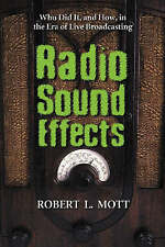 Radio Sound Effects: Who Did It, and How, in the Era of Live Broadcasting by Ro