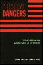Present Dangers: Crisis and Opportunity in America's Foreign and Defen-ExLibrary