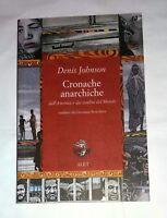 Cronache anarchiche - Denis Johnson -  Alet Edizioni, 2005