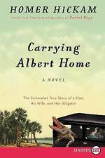 Carrying Albert Home: The Somewhat True Story of a Man, His Wife, and Her Alliga