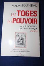 BOUINEAU / Les toges du pouvoir ou la révolution de droit antique 1789 - 1799