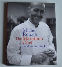 The Marathon Chef: Food for Getting Fit by Michel Roux (HB 2003) SIGNED 1st