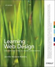 Learning Web Design : A Beginner's Guide to HTML, CSS, JavaScript, and Web...