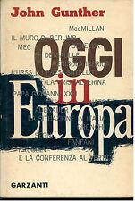 GUNTHER JOHN OGGI IN EUROPA GARZANTI 1962 I° EDIZ. GRANDI VIAGGI ILLUSTRATI