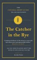 The Connell Short Guide to J.D. Salinger's The Catcher in the Rye by Luke Neima