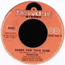 SHAKATAK - Easier Said Than Done / Late Night Flight - Polydor