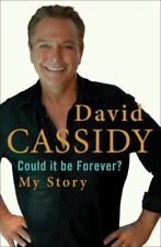 Could It Be Forever? My Story-David Cassidy, 9780755315796