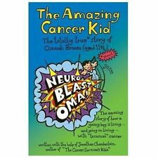 The Amazing Cancer Kid by Jonathan Chamberlain, Debbie Broom and Jim Broom...
