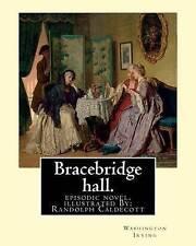 Bracebridge Hall by Washington Irving Illustrated By R(Rando by Irving Washingto