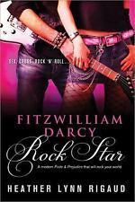 Fitzwilliam Darcy, Rock Star by Heather Lynn Rigaud (2011, Paperback)