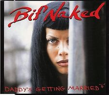 Bif Naked Maxi CD Daddy's Getting Married - Germany (M/M)