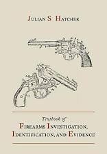 Textbook of Firearms Investigation, Identification and Evidence Together with...