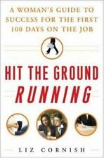Hit the Ground Running: A Woman's Guide to Success for the First 100 Days