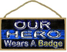 """Our Hero Wears A Badge Thin Blue Line Police Cop Distressed Sign 5""""X10"""""""