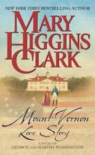 Mount Vernon Love Story : A Novel of George and Martha Washington by Mary Higgins Clark (2003, Trade Paperback)