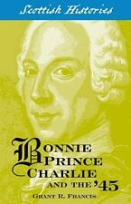 Bonnie Prince Charlie and the '45 (Scottish Histories) (Scottish Hsitories),Gra
