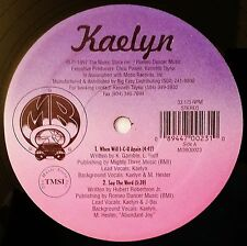 R&B / HIP HOP - KAELYN - WHEN WILL I-C-U AGAIN / SAY THE WORD - RARE INDY PRESS
