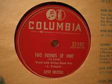 LEFTY FRIZZELL - Two Friends of Mine / Before You Go Make Sure    COLUMBIA 78rpm