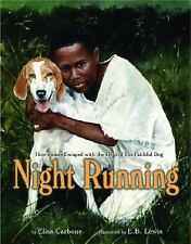Night Running: How James Escaped with the Help of His Faithful Dog by Carbone,
