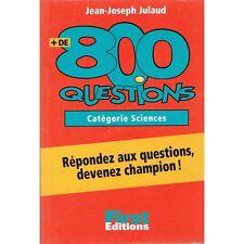 800 QUESTIONS pour devenir CHAMPION Catégorie Sciences par Jean-Joseph JULAUD