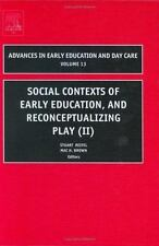Social Contexts of Early Education, and Reconceptualizing Play (II), Volume 13 (